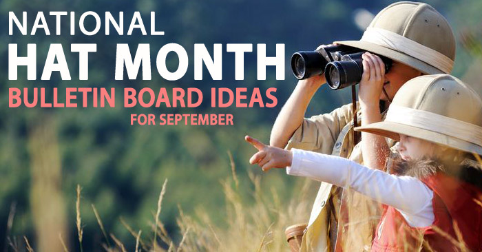 National Hat Month September Bulletin Board Ideas