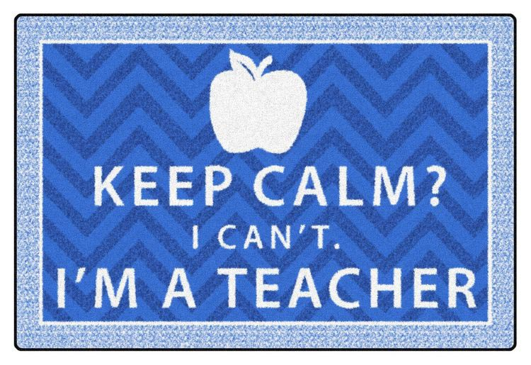 fe357-22a-keep-calm-i-cant-im-a-teacher-blue-4-x-6